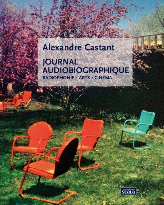 Journal Audiobiographique de Alexandre Castant