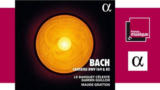 Bach - Cantatas Bwv 169 & 82/ Le Banquet Céleste
