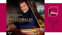 Sortie CD : Frescobaldi - Christophe Rousset
