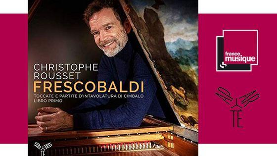 Frescobaldi : Toccate E Partite D'Intavolatura Di Cimbalo Libro Primo - Christophe Rousset