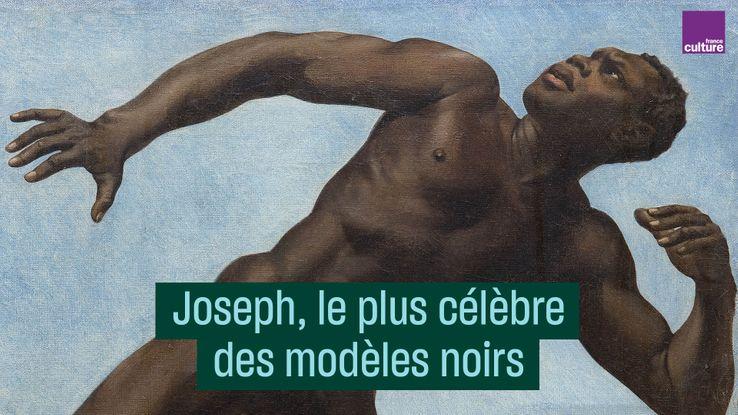 Joseph, le plus célèbre des modèles noirs du XIXe siècle