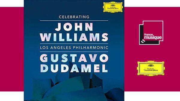 Sortie CD : Celebrating John Williams - Gustavo Dudamel