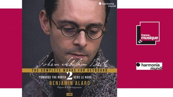 Bach Complete Keyboard Édition V. 2 Benjamin Alard