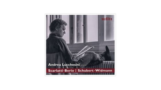 Scarlatti Berio Schubert et Widmann : Oeuvres pour piano AUDITE
