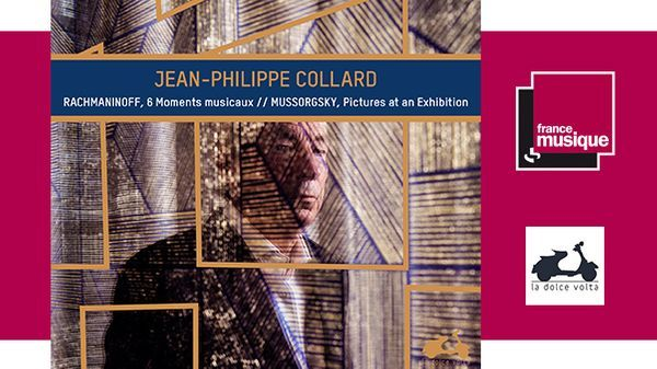 "Jean-Philippe Collard ""Rachmaninov, 6 Moments musicaux // Mussorgsky : Pictures at an Exhibition"", sorti sur La Dolce Volta."