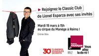 A l'occasion des 30e Flâneries Musicales de Reims, retrouvez le Classic Club au Cirque du Manège !
