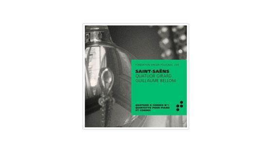 Saint-Saëns par le Quatuor Girard et Guillaume Bellom