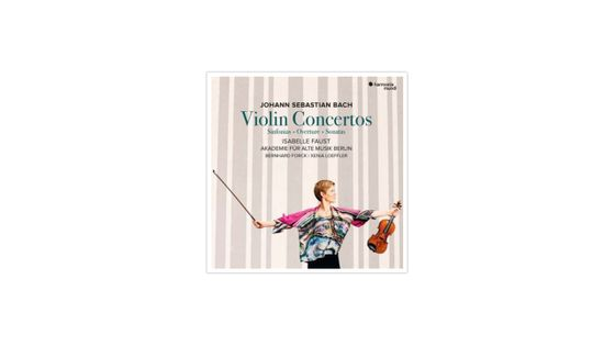 Jean-Sébastien Bach Violin Concertos Isabelle Faust HARMONIA MUNDI