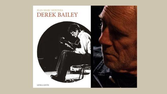 """Derek Bailey"" de Jean-Marc Montera"