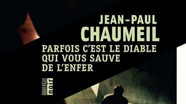 « Parfois c'est le diable qui vous sauve de l'enfer » de Jean-Paul Chaumei