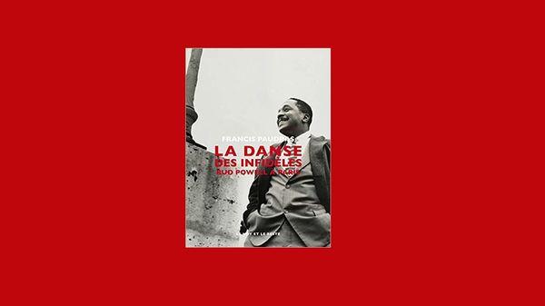 Jazz Culture : La danse des infidèles de Francis Paudras.