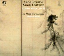 Carlo Gesualdo - La Main Harmonique, Frédéric Bétous