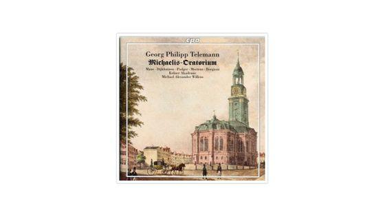 Georg Philipp Telemann : Michaelis Oratorium CPO