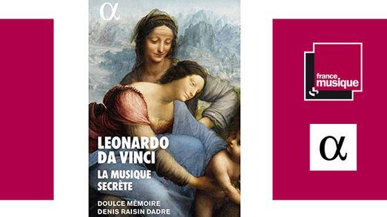 « Leonardo Da Vinci - la musique secrète» - Denis Raisin Dadre