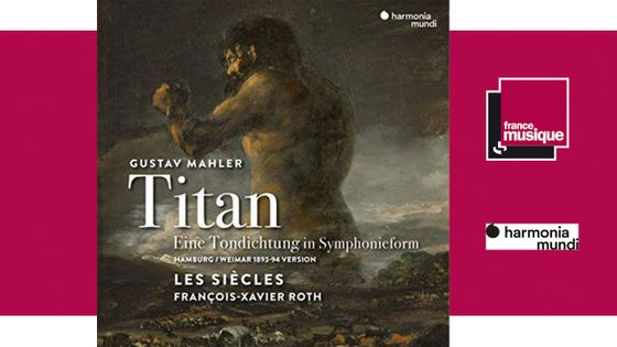 "Gustva Mahler ""Titan"" Les Siècles - François Xavier Roth"