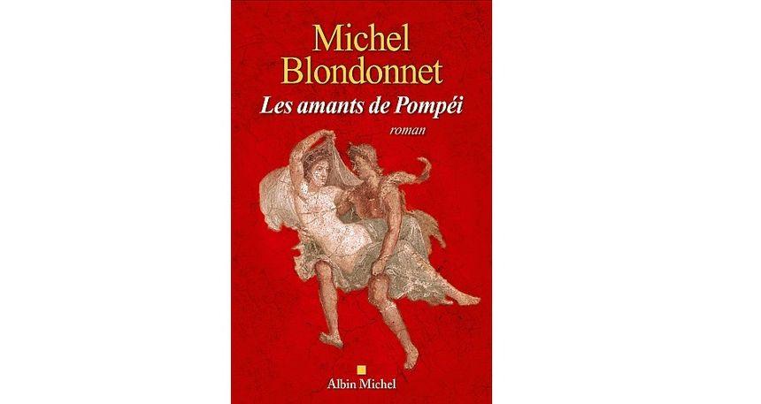 """""""Les amants de Pompéi"""", de Michel Blondonnet"""