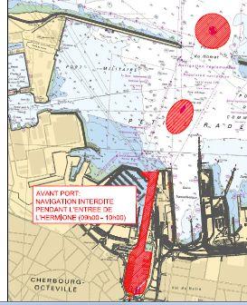 Dans la petite rade de Cherbourg, au Sud de la passe du Homet, tout navire, embarcation ou engin, devra se tenir à l'écart de la route du convoi formé par « L'Hermione ». IMPORTANT