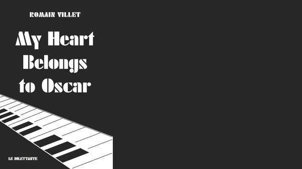 Jazz Culture : My Heart Belongs to Oscar de Romain Villet