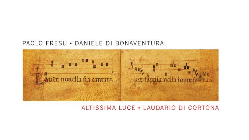 """Paolo Fresu – Daniele Di Bonaventura, """"Sia Laudato San Francesco"""", cd """"Altissima Luce – Laudario di Cortona"""""""