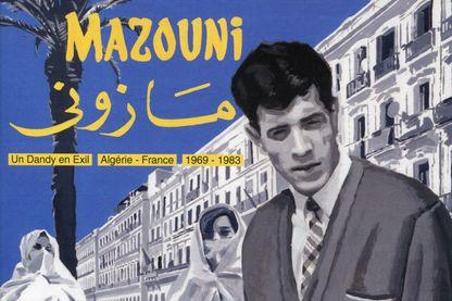 Pochette de : « Mazouni : Un dandy en Exil Algérie- France 1969-1983 » (sortie prévue pour le 24 mai) chez Born Bad Records