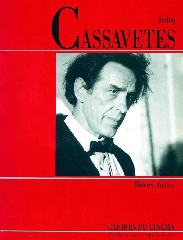 John Cassavetes, Thierry Jousse, Cahiers du Cinéma