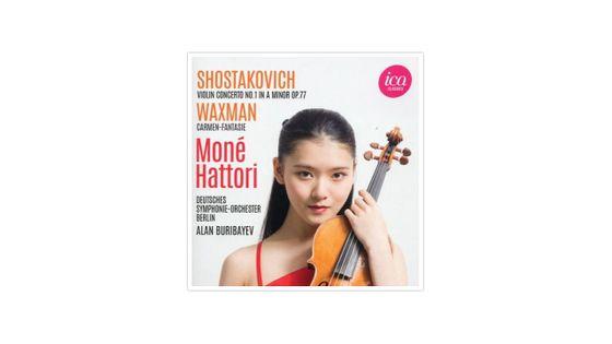 Chostakovitch : Concerto pour violon n°1 et Waxman : Carmen-Fantaisie ICA