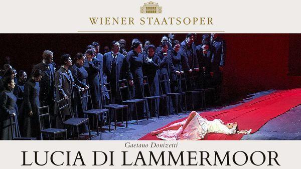 """""""Lucia di Lammermoor"""" de Donizetti à l'Opéra d'Etat de Vienne / Hommage à Franco Zeffirelli"""