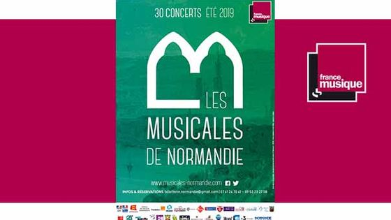 14e édition du Festival Les Musicales de Normandie du 6 juillet au 31 août 2019