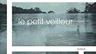 Le Petit Veilleur - Benoît Reiss