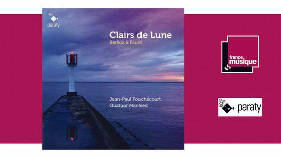 Clairs de lune (Berlioz & Fauré) - Jean-Paul Fouchécourt et le Quatuor Manfred