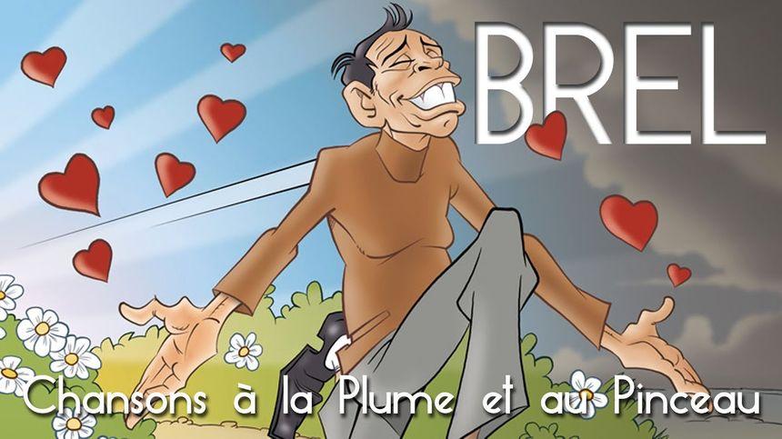 """Brel """"Chansons à la plume et au pinceau"""""""