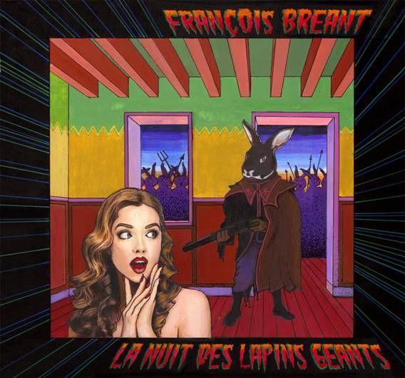 CD La nuit des Lapins Géants de François Bréant
