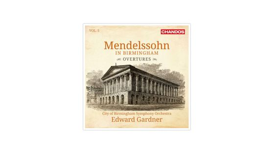 Mendelssohn in Birmingham : Ouvertures / Vol 5 CHANDOS