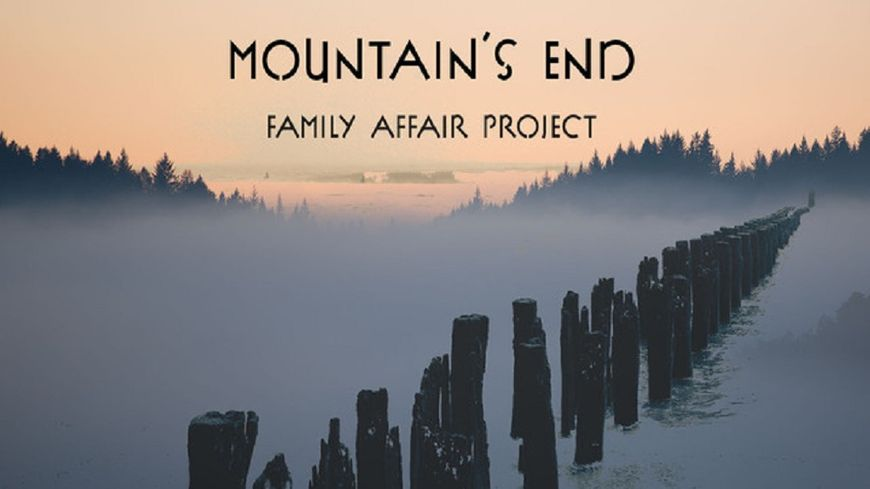 """Family Affair Project """"Mountains End"""""""