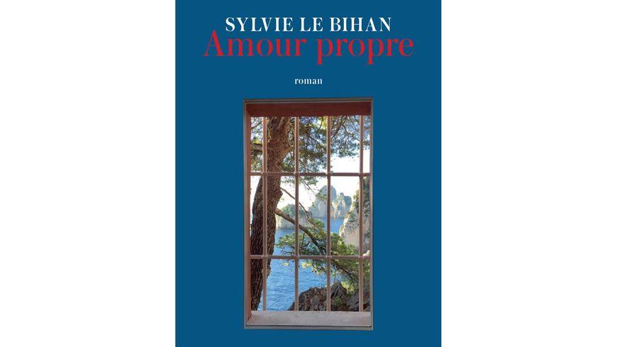 Amour propre de Sylvie le Bihan éditions Lattès