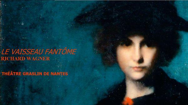 """""""Le Vaisseau fantôme"""" de Wagner (Nantes) et concert des lauréats du concours """"Voix Nouvelles 2018"""" (Paris)"""