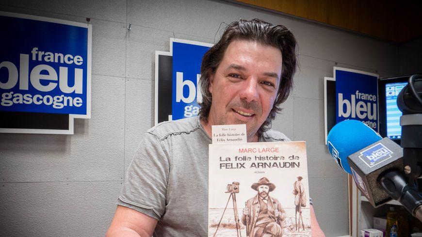 Marc Large avec son roman sur Félix Arnaudin