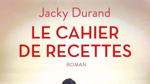 """Jacky Durand """"le cahier des recettes"""""""