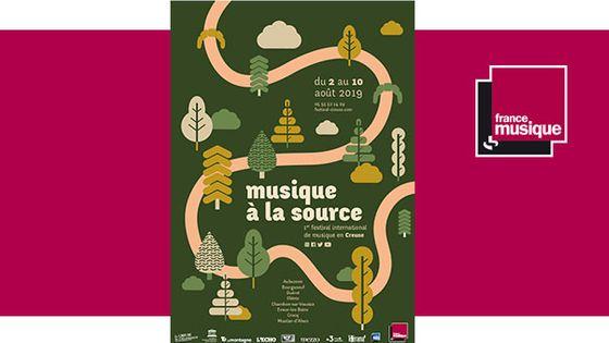 """Festival international de musique en Creuse """"Musique à la source"""" du 2 au 10 août 2019"""
