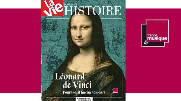"""Hors série Histoire La vie """"Léonard de Vinci : pourquoi il fascine toujours"""" - sortie le 20 juin 2019"""