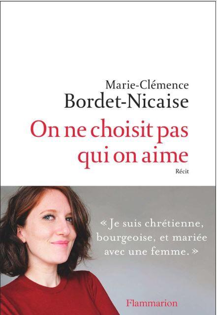 """""""On ne choisit pas qui on aime"""" de Marie Clémence Bordet Nicaise édité chez Flammarion."""