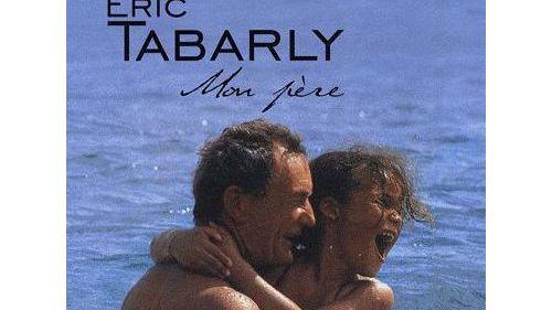 Eric Tabarly, Mon-Père