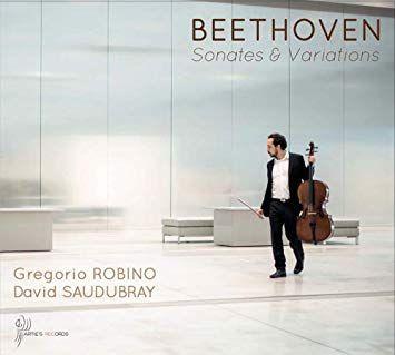 Beethoven : Sonates et Variations, Gregorio Robino et David Saudubray