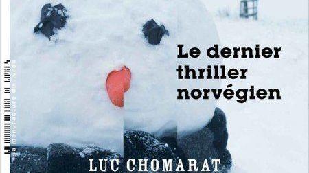 Le Dernier Thriller norvégien  Luc CHOMARAT éditions La Manufacture de livres