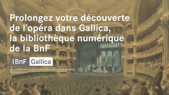 """Gallica partenaire de l'émission """"L'Opéra de Paris, toute une histoire"""""""