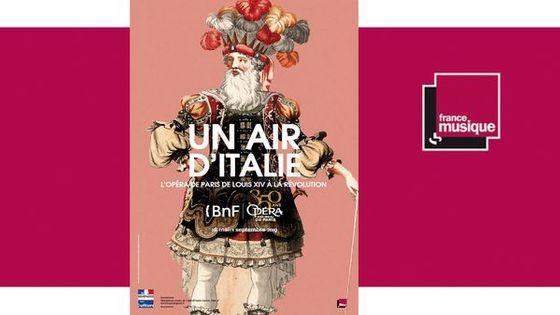 """Exposition """"Un Air d'Italie. L'Opéra de Paris de Louis XIV à la Révolution"""" au Palais Garnier"""