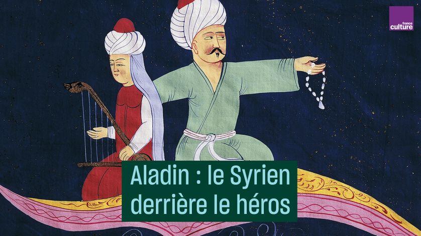 Aladin, le Syrien derrière le héros