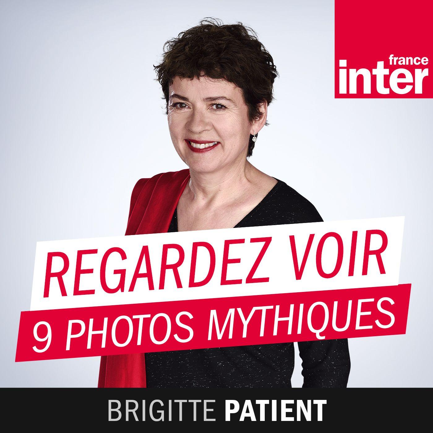 Regardez voir - Brigitte Patient - France Inter