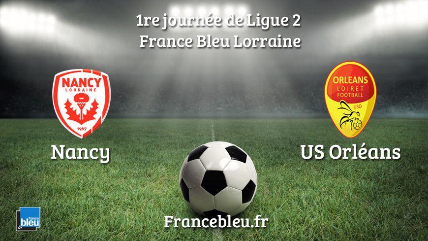 L'AS Nancy Lorraine reçoit l'Us Orléans pour la première journée de Ligue 2 de football