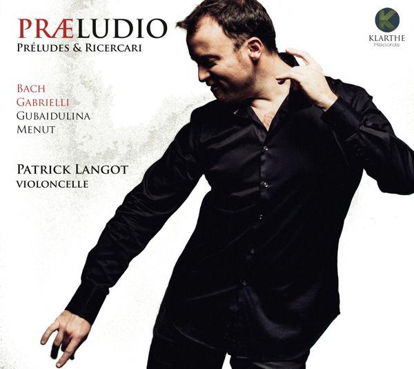 """Patrick Langot nous livre avec son troisième opus """"Præludio"""" un voyage du baroque à aujourd'hui !"""